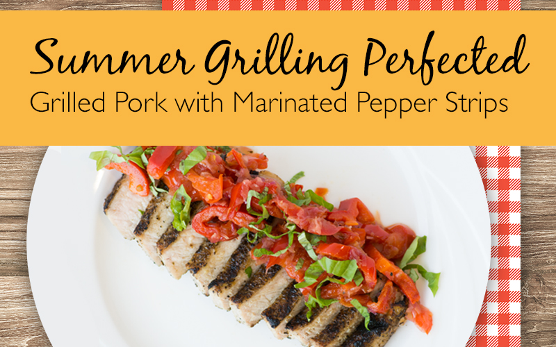 Grilled Pork with Marinated Pepper Strips